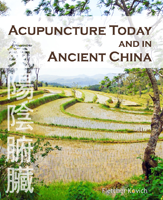 Acupuncture Today and in Ancient China